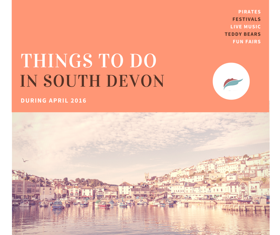 Things to do in South Devon  - April 2016